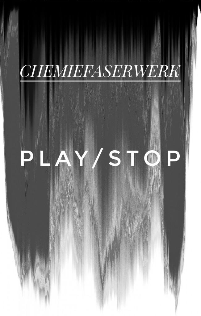 Chemiefaserwerk – Play/Stop